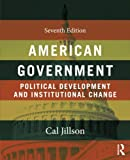 American Government : Political Development and Institutional Change, Jillson, Cal, 0415537355