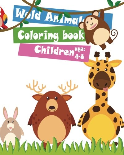 Wold Animals Coloring Book Children age 4-8: Jungle Animals, Woodland Animals and Circus Animals. 8x10 size,32 ANIMALS Zoo , Preschool Art Learning ... (Animals Cartoon coloring book) (Volume 5)