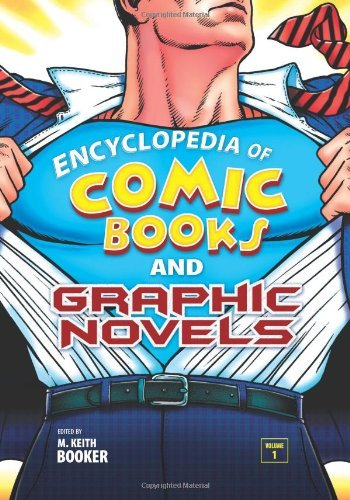 Encyclopedia of Comic Books and Graphic Novels: [Two Volumes] Pdf