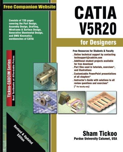 CATIA V5R20 for Designers: Prof  Sham Tickoo Purdue Univ