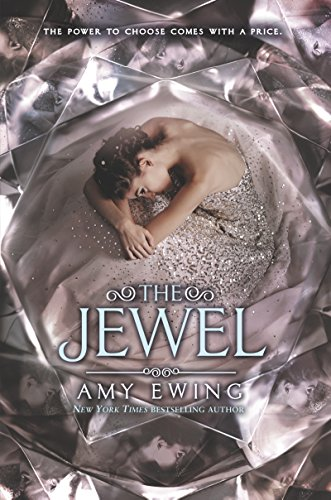 The Jewel (Jewel Series Book 1) by [Ewing, Amy]