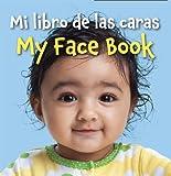 Mi libro de las caras/My Face Book (Spanish/English) (Spanish and English Edition)