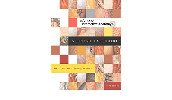 A.D.A.M. Interactive Anatomy Student Lab Guide (3rd Edition): Mark ...