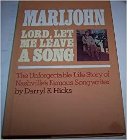 Marijohn: Lord, Let Me Leave a Song: Darryl E. Hicks: Amazon.com: Books