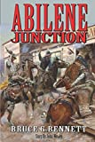 Abilene Junction: A Western Adventure (A Gabriel Torrent Western Series)