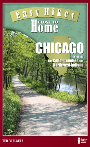 Easy Hikes Close to Home: Chicago: Including the Collar Counties and Northwest Indiana