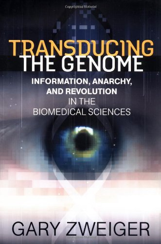 Read Online Transducing the Genome: Information, Anarchy, and Revolution in the Biomedical Sciences pdf epub