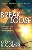 Break Loose: Find Freedom from Toxic Traps and