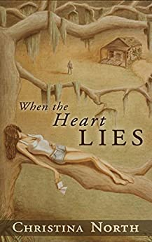 When the Heart Lies by [North, Christina]