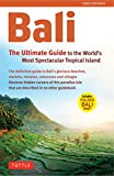 Bali: The Ultimate Guide: to the World s Most Spectacular Tropical Island (Periplus Adventure Guides)