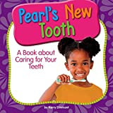 Pearl's New Tooth: A Book About Caring for Your Teeth (My Day Learning Health and Safety)