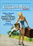img - for The Crooked Road, Volume 3: Ellery Queen Presents Stories of Grifters, Gangsters, Hit Men, and Other Career Crooks (The Crooked Road: Ellery Queen Presents ... Hit Men, and Other Career Crooks) book / textbook / text book