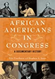 African Americans in Congress, Eric Freedman and Stephen A. Jones, 0872893855