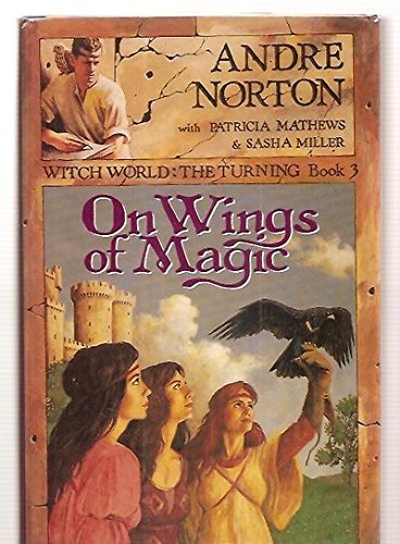 On Wings of Magic (Witch World : the Turning, Book 3) - Wings Of The World