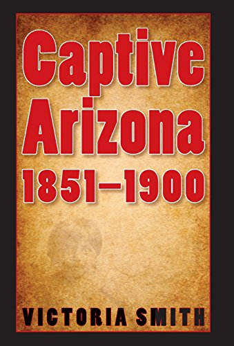 Captive Arizona, 1851-1900