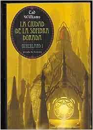 La Ciudad De La Sombra Dorada: Amazon.es: Williams, Tad