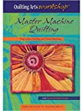 Master Machine Quilting: Free-motion Stitching and Thread Sketching