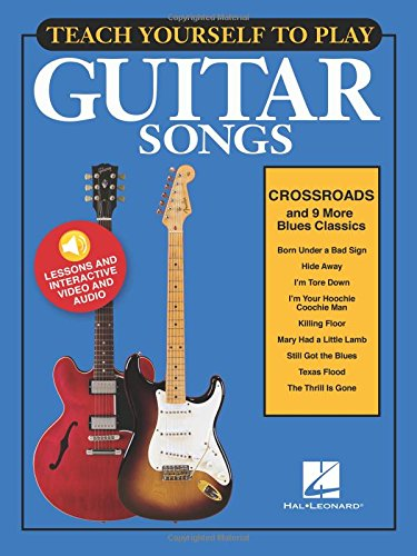 "Teach Yourself to Play Guitar Songs: ""Crossroads"" & 9 More Blues Classics ebook"