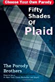 Fifty Shades of Plaid, Parody Brothers, 149959626X