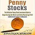Penny Stocks: The Definitive Penny Stock Investment Guide to Outperforming the Market and Safely Maximizing Profit Audiobook by Jonathan Marlow Narrated by Shelly Tumbleson