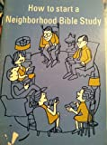img - for How to Start a Neighborhood Bible Study book / textbook / text book