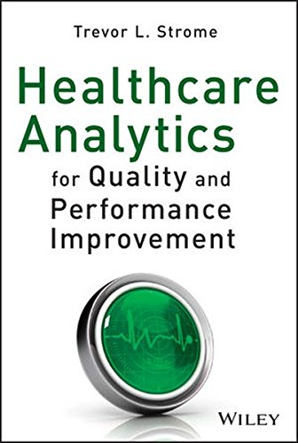 Healthcare Analytics for Quality and Performance Improvement [Trevor L. Strome] (Tapa Dura)