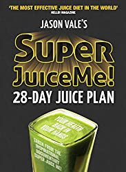 Super Juice Me!: 28 Day Juice Plan (English Edition)
