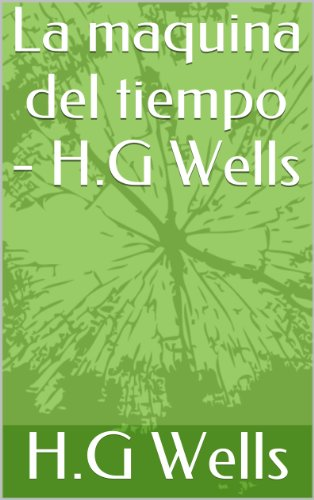 La maquina del tiempo - H.G Wells (Spanish Edition) by [Wells, Herbert
