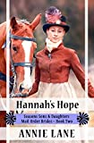 Mail Order Bride - Hannah's Hope: Sweet Clean Western Cowboy Romance (Seasons Sons and Daughters Book 2)