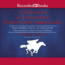 The Treasury of Foolishly Forgotten Americans