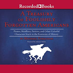 The Treasury of Foolishly Forgotten Americans Audiobook