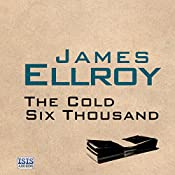 The Cold Six Thousand | James Ellroy