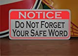NOTICE DO NOT FORGET YOUR SAFE WORD Metal Sign BDSM S&M SEX Fetish Decor