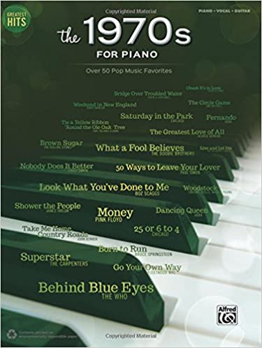 Greatest Hits The 1970s For Piano Over 50 Pop Music Favorites