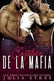 Captive de la Mafia (Trilogie Mafia Ménage t. 1) (French Edition)