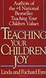 Teaching Your Children Joy, Linda Eyre and Richard Eyre, 0671887254