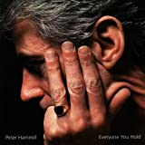 Everyone You Hold by Hammill, Peter (2003-12-02)