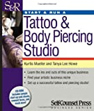 Start and Run a Tattoo and Body Piercing Studio, Kurtis Mueller and Tanya Lee Howe, 1770400702
