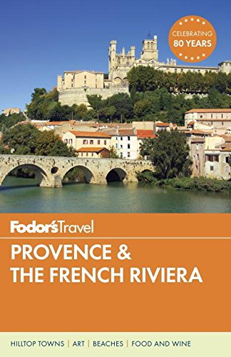 Fodor's Provence & the French Riviera (Full-color Travel Guide)...