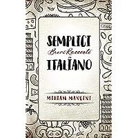 Semplici brevi racconti in Italiano: Kurzgeschichten in einfachem Italienisch
