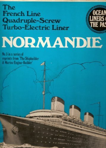 The French Line Quadruple-Screw Turbo-Electric Liner Normandie