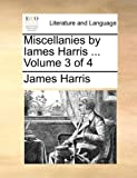 Miscellanies by Iames Harris, James Harris, 1170737595