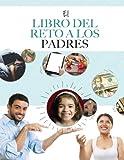 The Parent Challenge Workbook: Spanish Edition