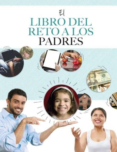 The Parent Challenge Workbook: Spanish Edition