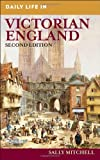 Daily Life in Victorian England, Sally Mitchell, 0313350345