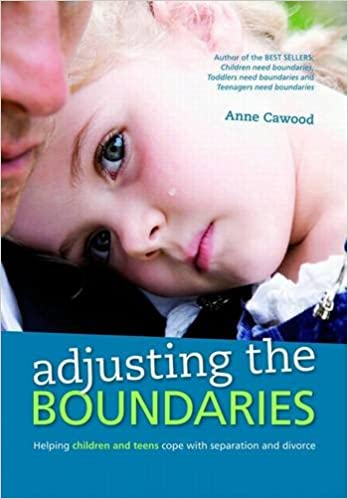 Helping Kids And Teens Cope With >> Adjusting The Boundaries Helping Children And Teens Cope With
