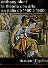 La theorie des arts en italie, 1450-1600 par Blunt