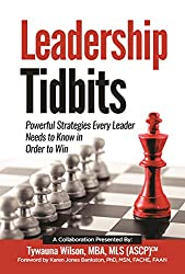 Leadership Tidbits: Powerful Strategies Every Leader  Needs to Know in Order to Win