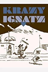 KRAZY AND IGNATZ 1922-1924: AT LAST MY DRIM OF LOVE HAS COME TRUE (Krazy & Ignatz) Paperback