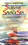 Survive the Savage Sea, Dougal Robertson, 0924486732